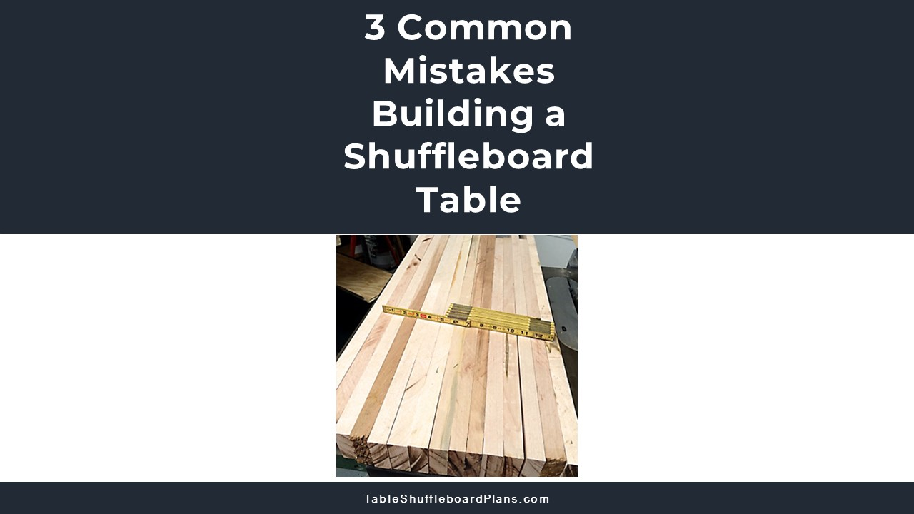 3 Common Mistakes Building a DIY Shuffleboard Table