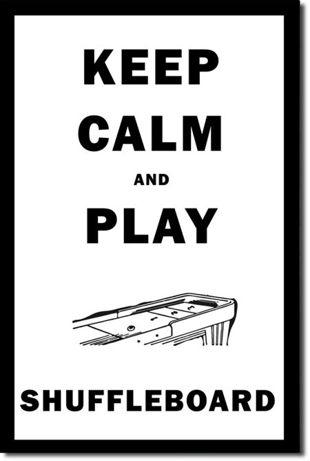 Keep Calm and Play Shuffleboard
